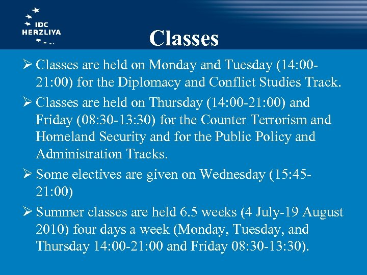 Classes Ø Classes are held on Monday and Tuesday (14: 0021: 00) for the