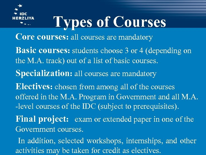 Types of Courses Core courses: all courses are mandatory Basic courses: students choose 3
