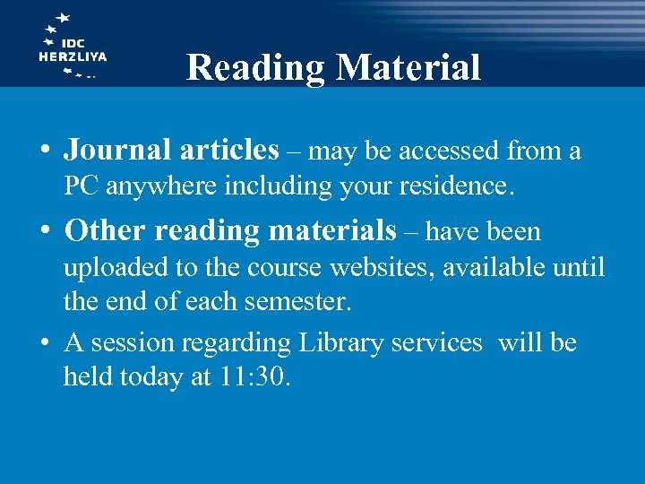 Reading Material • Journal articles – may be accessed from a PC anywhere including