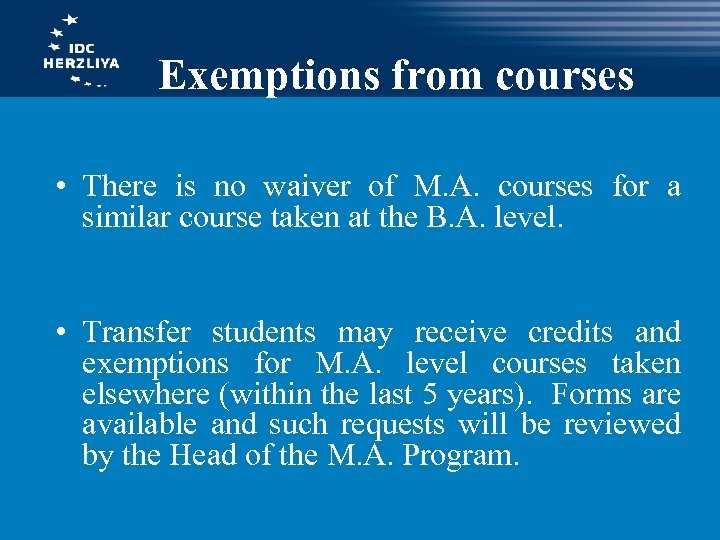 Exemptions from courses • There is no waiver of M. A. courses for a