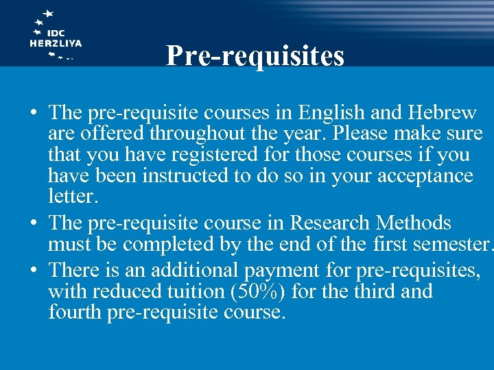 Pre-requisites • The pre-requisite courses in English and Hebrew are offered throughout the year.