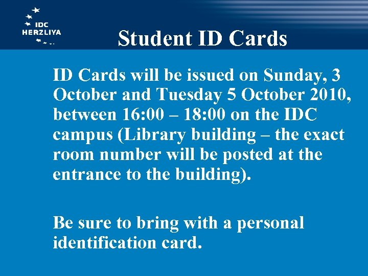 Student ID Cards will be issued on Sunday, 3 October and Tuesday 5 October