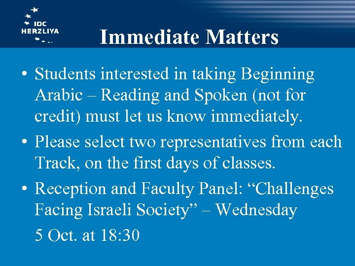 Immediate Matters • Students interested in taking Beginning Arabic – Reading and Spoken (not