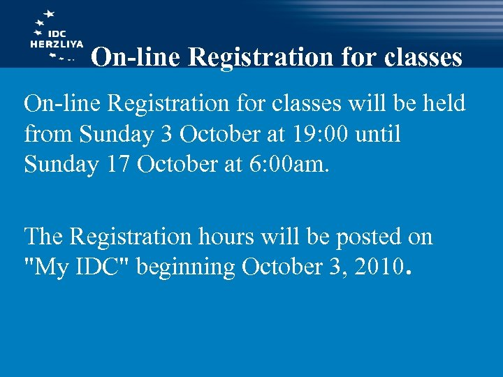 On-line Registration for classes will be held from Sunday 3 October at 19: 00