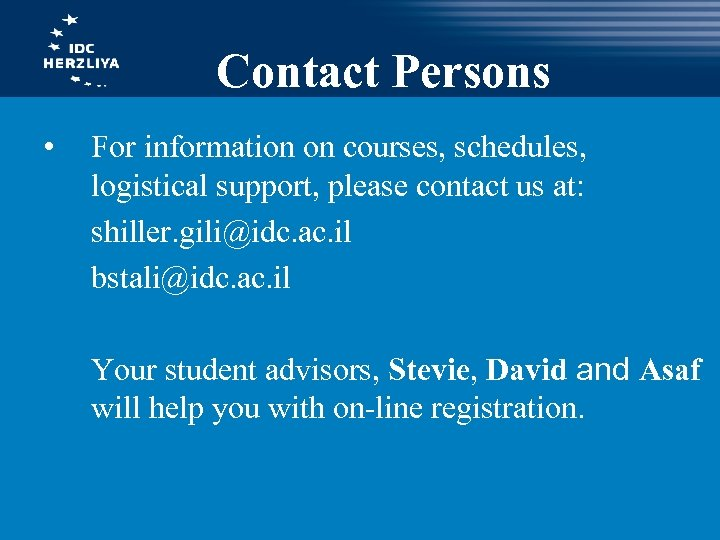Contact Persons • For information on courses, schedules, logistical support, please contact us at:
