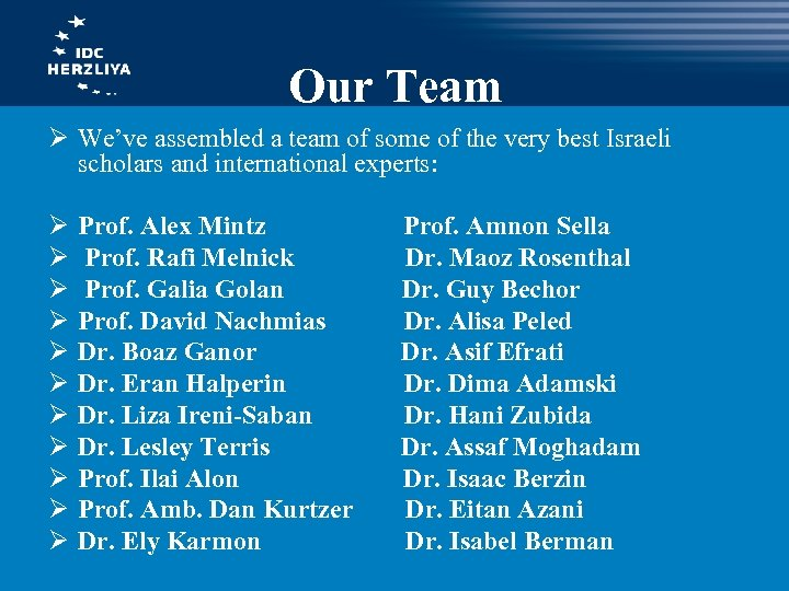 Our Team Ø We've assembled a team of some of the very best Israeli