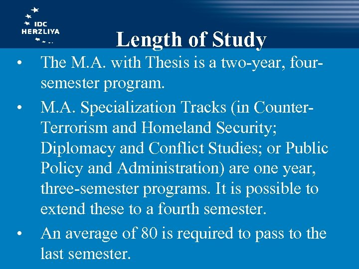 Length of Study • • • The M. A. with Thesis is a two-year,