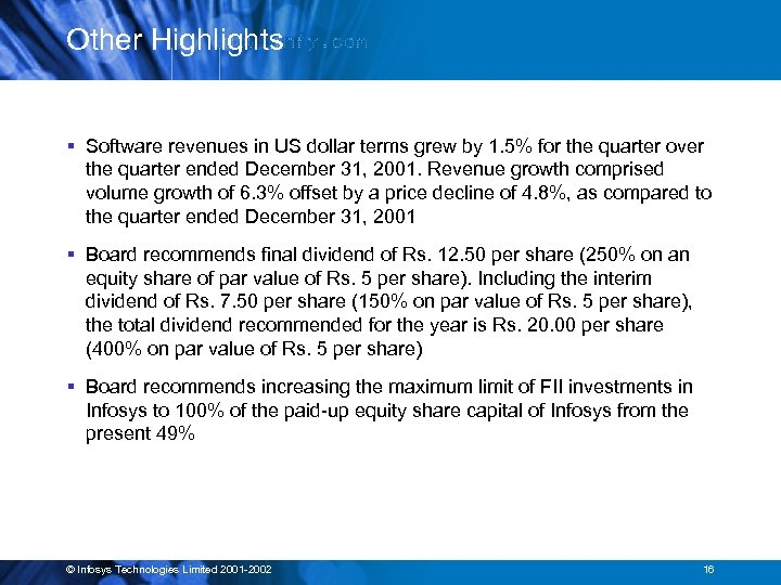 Other Highlights § Software revenues in US dollar terms grew by 1. 5% for