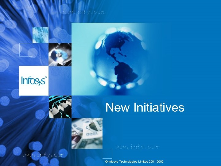 New Initiatives © Infosys Technologies Limited 2001 -2002