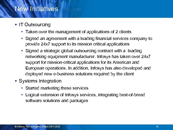 New Initiatives § IT Outsourcing • Taken over the management of applications of 2
