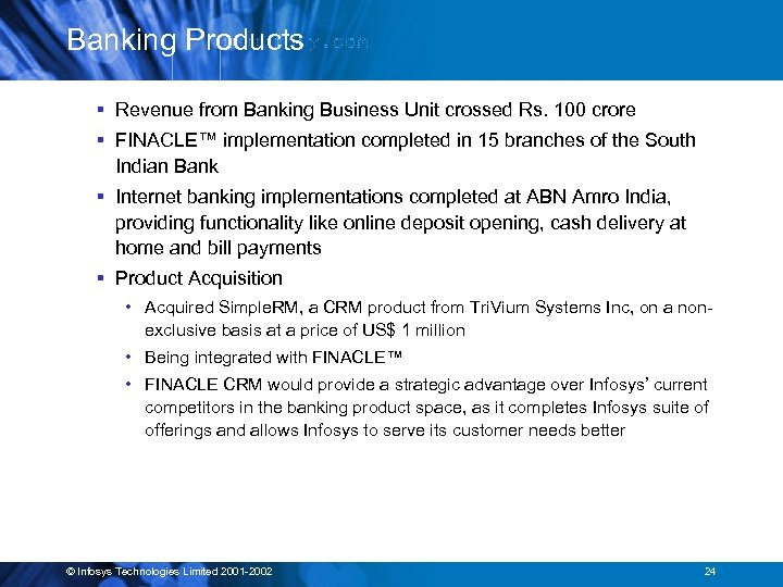 Banking Products § Revenue from Banking Business Unit crossed Rs. 100 crore § FINACLE™