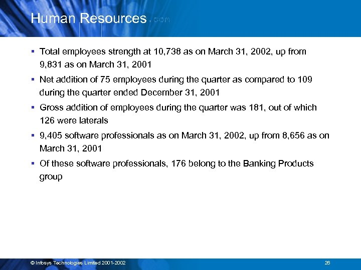 Human Resources § Total employees strength at 10, 738 as on March 31, 2002,