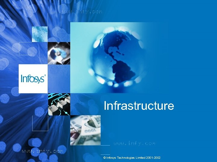 Infrastructure © Infosys Technologies Limited 2001 -2002