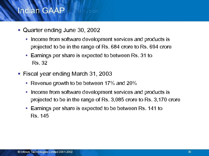 Indian GAAP § Quarter ending June 30, 2002 • Income from software development services