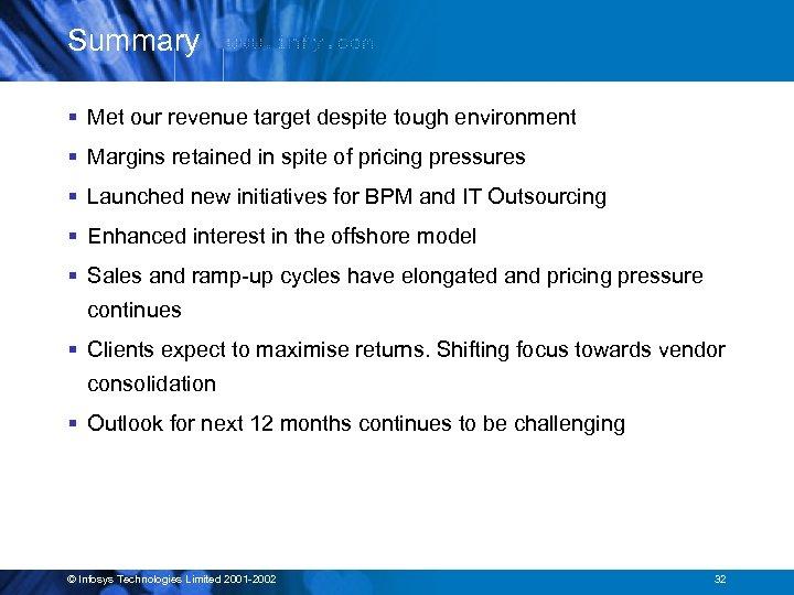 Summary § Met our revenue target despite tough environment § Margins retained in spite
