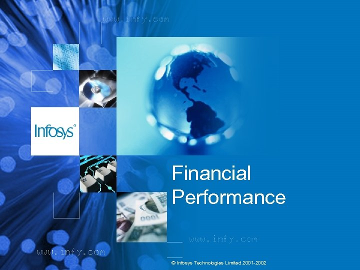 Financial Performance © Infosys Technologies Limited 2001 -2002