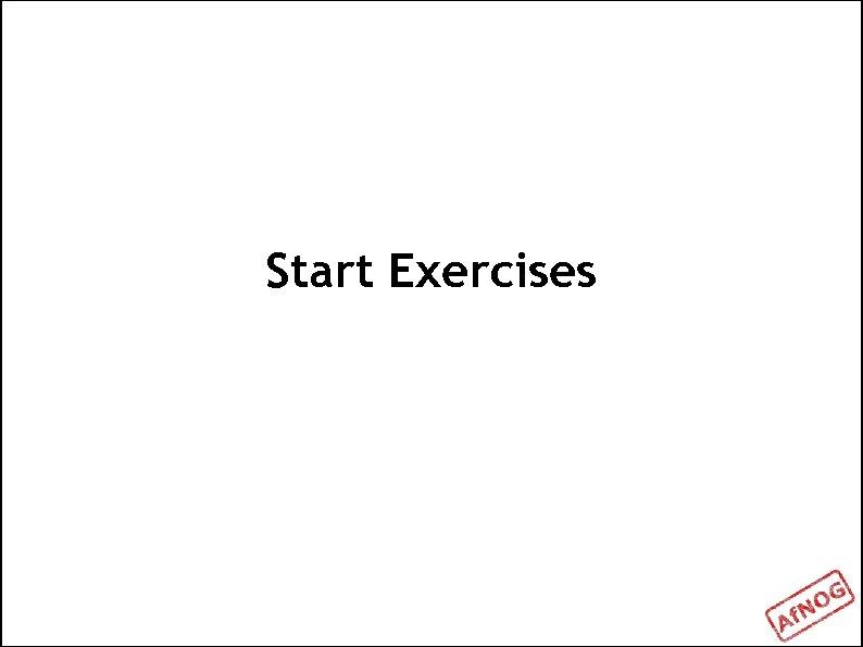 Start Exercises