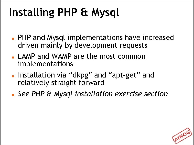 Installing PHP & Mysql PHP and Mysql implementations have increased driven mainly by development
