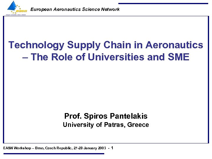 European Aeronautics Science Network Technology Supply Chain in Aeronautics – The Role of Universities