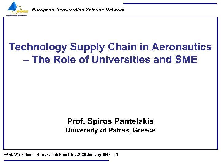 European Aeronautics Science Network Technology Supply Chain in Aeronautics – The Role of Universities