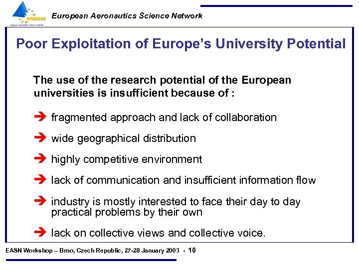 European Aeronautics Science Network Poor Exploitation of Europe's University Potential The use of the