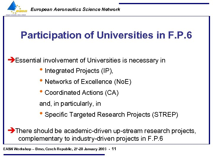 European Aeronautics Science Network Participation of Universities in F. P. 6 èEssential involvement of