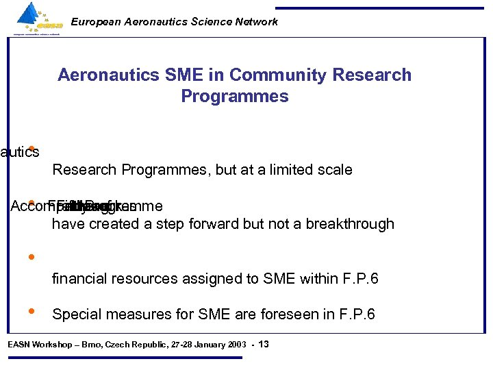 European Aeronautics Science Network Aeronautics SME in Community Research Programmes nautics • Research Programmes,