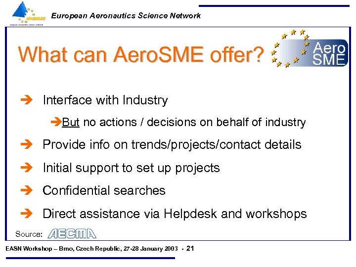 European Aeronautics Science Network What can Aero. SME offer? è Interface with Industry èBut