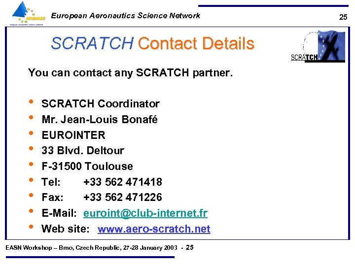 European Aeronautics Science Network SCRATCH Contact Details You can contact any SCRATCH partner. •