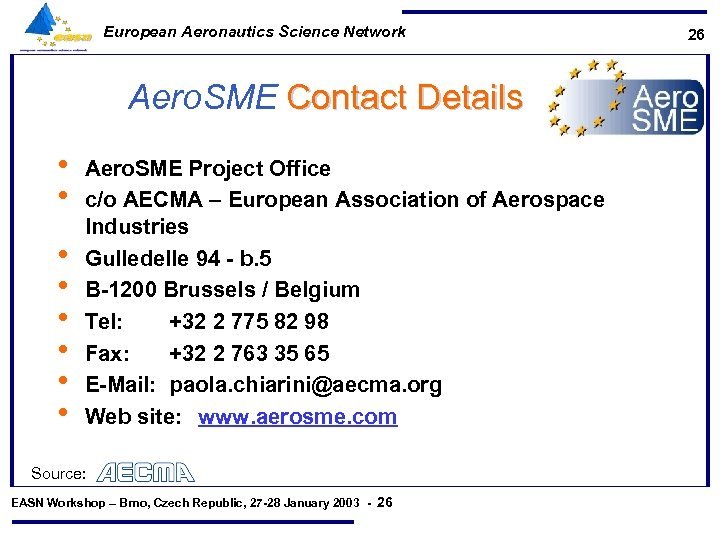 European Aeronautics Science Network Aero. SME Contact Details • • Aero. SME Project Office