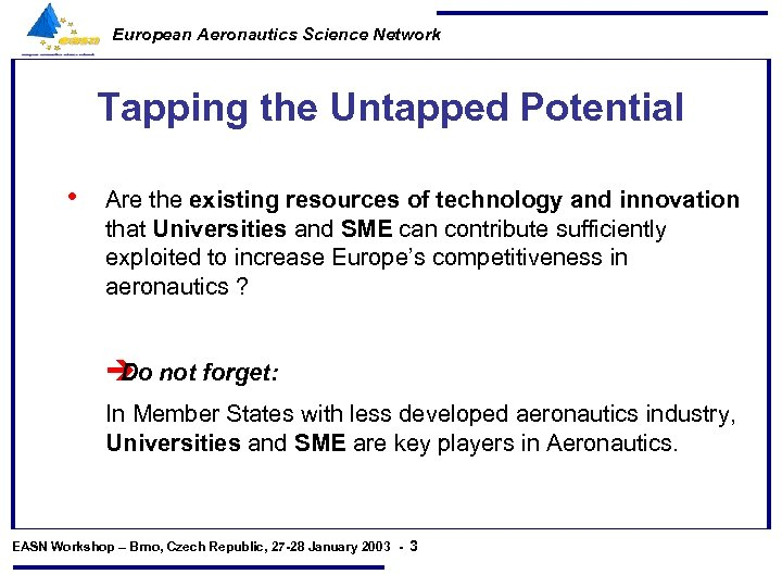 European Aeronautics Science Network Tapping the Untapped Potential • Are the existing resources of