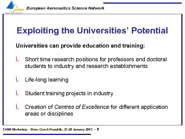 European Aeronautics Science Network Exploiting the Universities' Potential Universities can provide education and training: