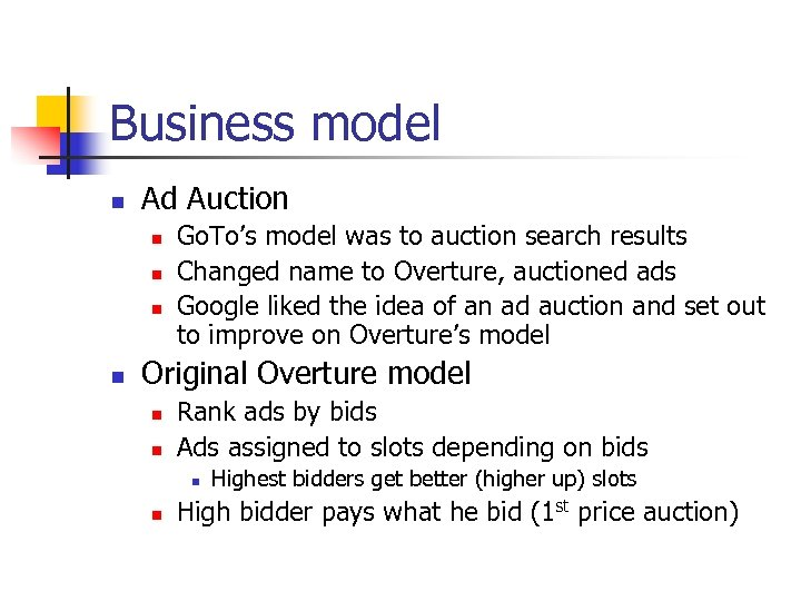 Business model n Ad Auction n n Go. To's model was to auction search