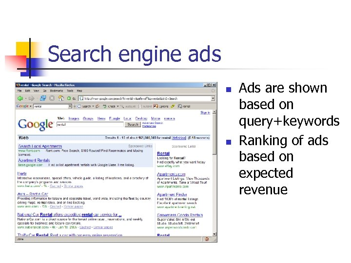 Search engine ads n n Ads are shown based on query+keywords Ranking of ads