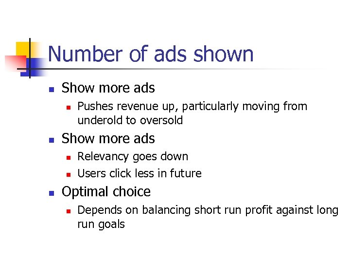 Number of ads shown n Show more ads n n n Pushes revenue up,