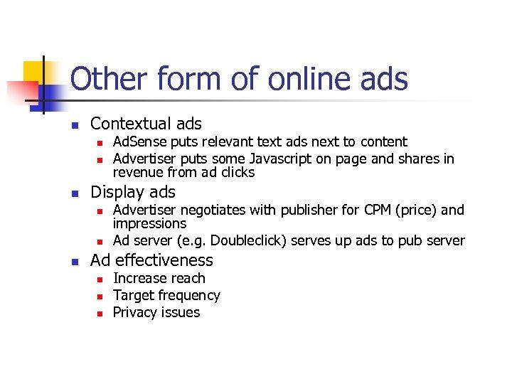 Other form of online ads n Contextual ads n n n Display ads n