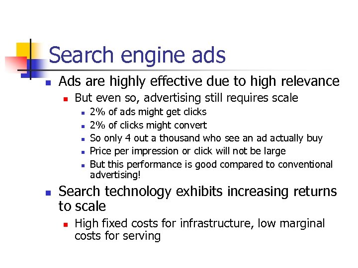 Search engine ads n Ads are highly effective due to high relevance n But