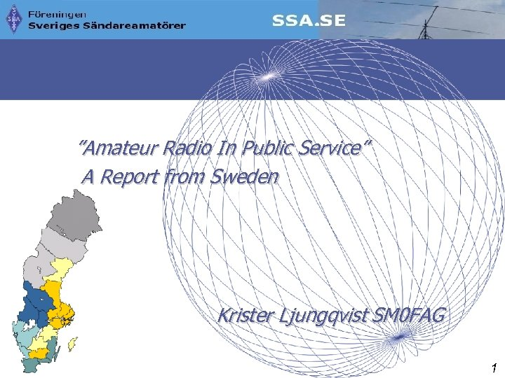 """Amateur Radio In Public Service"" A Report from Sweden Krister Ljungqvist SM 0 FAG"
