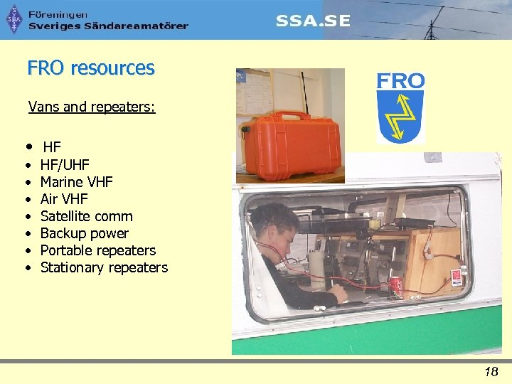 FRO resources Vans and repeaters: • HF • • HF/UHF Marine VHF Air VHF