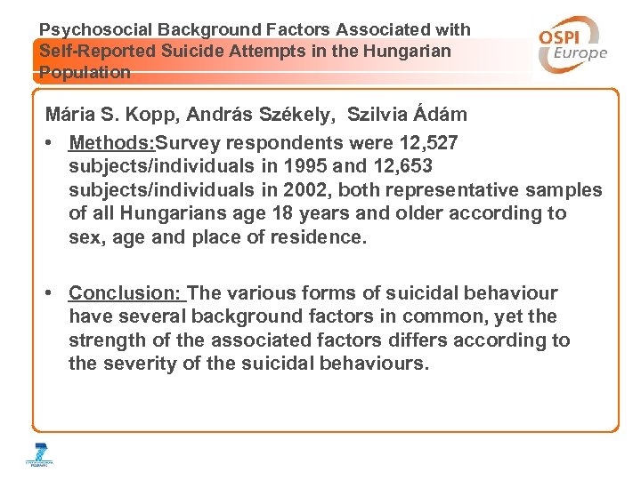 Psychosocial Background Factors Associated with Self-Reported Suicide Attempts in the Hungarian Population Mária S.