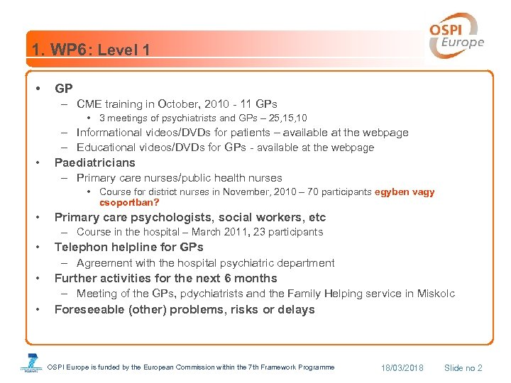 1. WP 6: Level 1 • GP – CME training in October, 2010 -