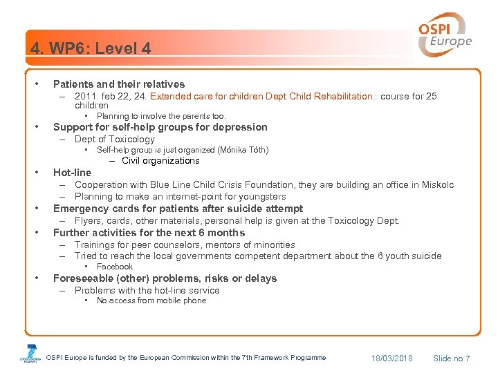 4. WP 6: Level 4 • Patients and their relatives – 2011. feb 22,