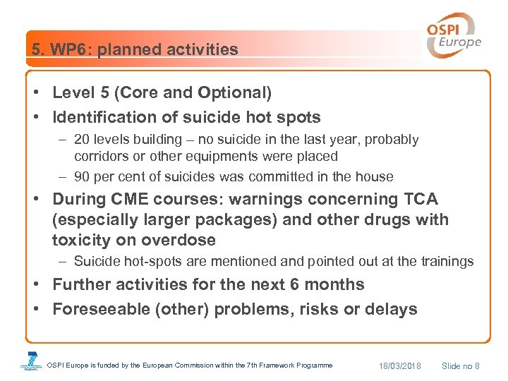 5. WP 6: planned activities • Level 5 (Core and Optional) • Identification of