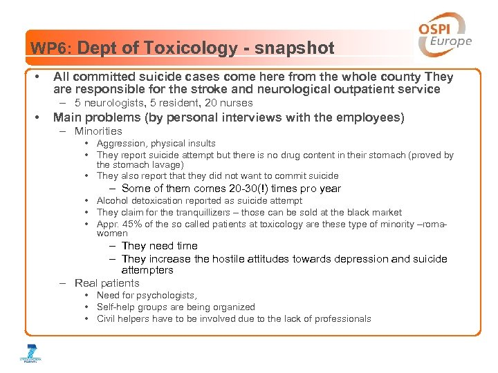WP 6: Dept of Toxicology - snapshot • All committed suicide cases come here