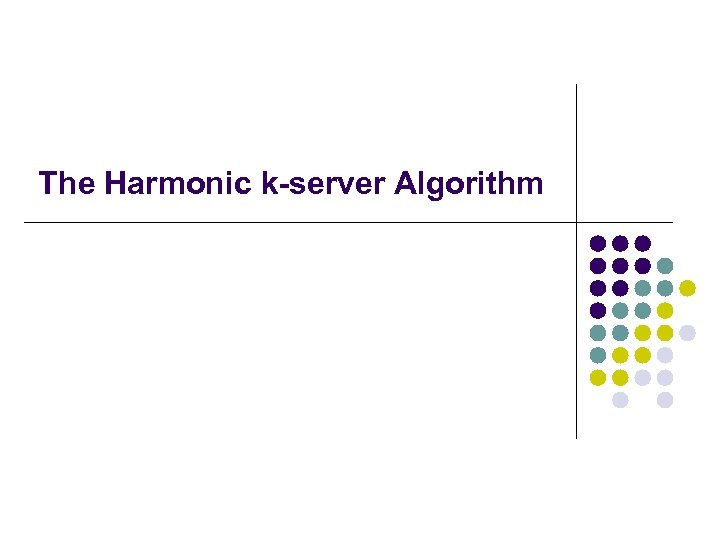 The Harmonic k-server Algorithm