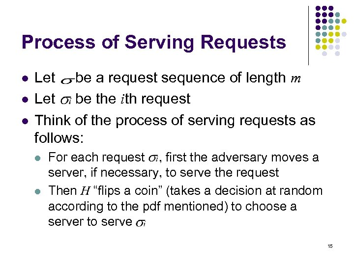 Process of Serving Requests l l l Let be a request sequence of length