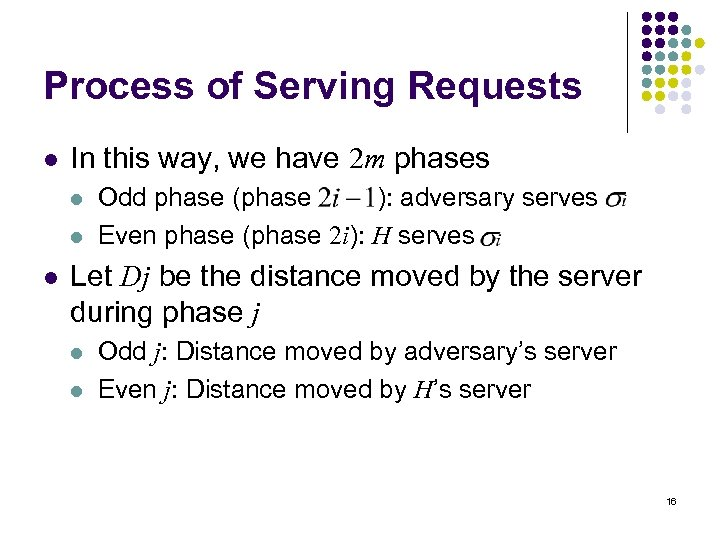Process of Serving Requests l In this way, we have 2 m phases l