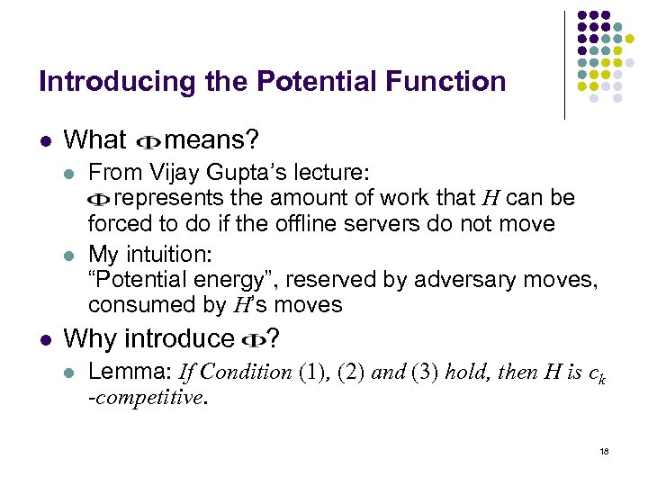 Introducing the Potential Function l What l l l means? From Vijay Gupta's lecture: