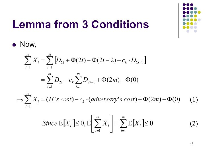 Lemma from 3 Conditions l Now, (1) (2) 20