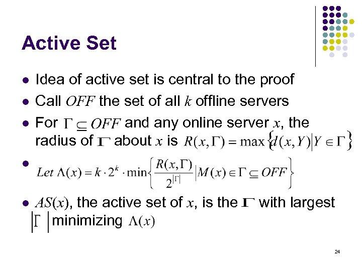 Active Set l l l Idea of active set is central to the proof